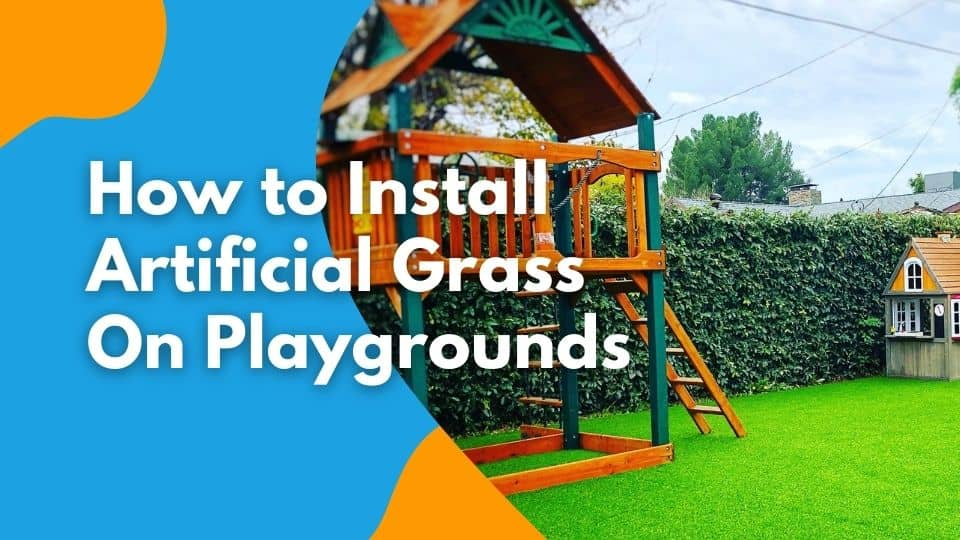 How To Install Artificial Grass on Playgrounds